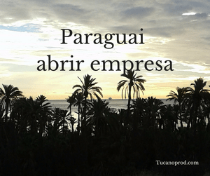 Abrir empresa no Paraguai