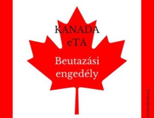 Kanadai beutazási engedély (eTA) Gyakorlati útmutató: eTA menete és ára