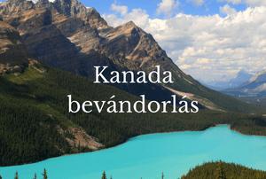 Kanada bevándorlás munka tartózkodási engedély